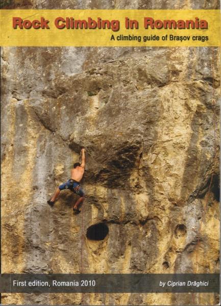 Rock Climbing in Romania - A Climbing Guide of Brasov Crags