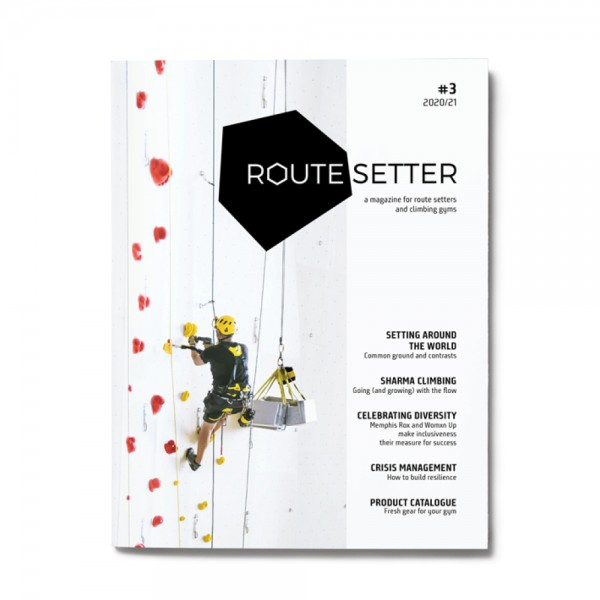 Route Setter Magazine #3 - the trade magazine for the indoor climbing industry